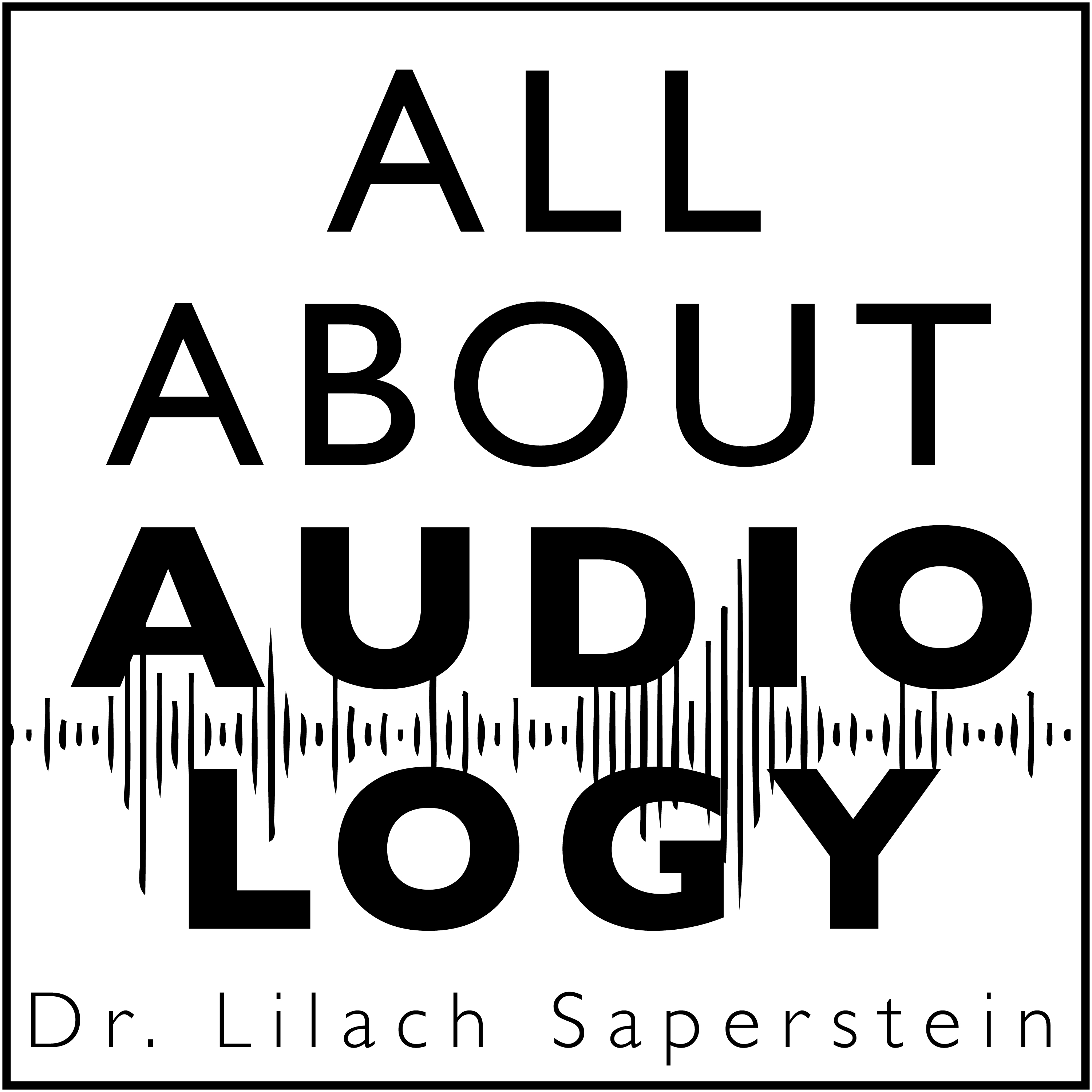 All About Audiology - Hearing Resources to Empower YOU