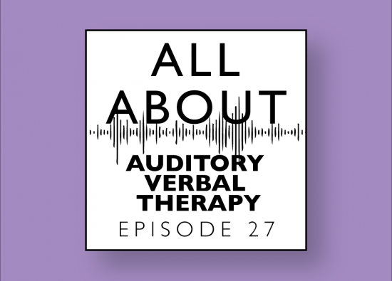 All About Audiology Episode 27 All About Auditory Verbal Therapy